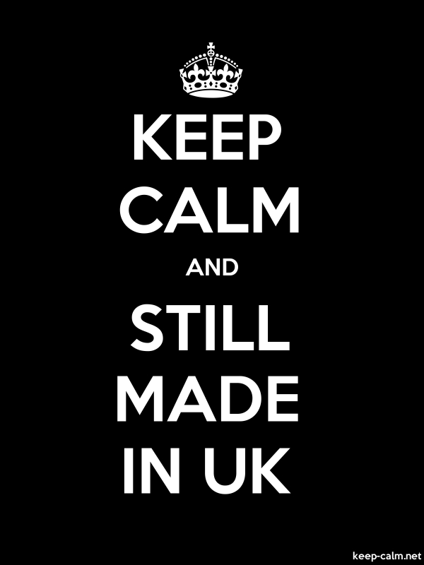 KEEP CALM AND STILL MADE IN UK - white/black - Default (600x800)