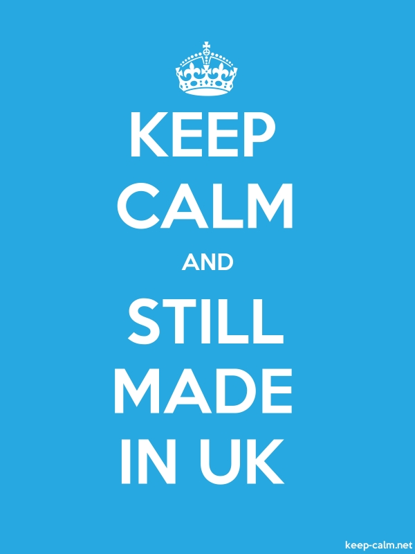 KEEP CALM AND STILL MADE IN UK - white/blue - Default (600x800)