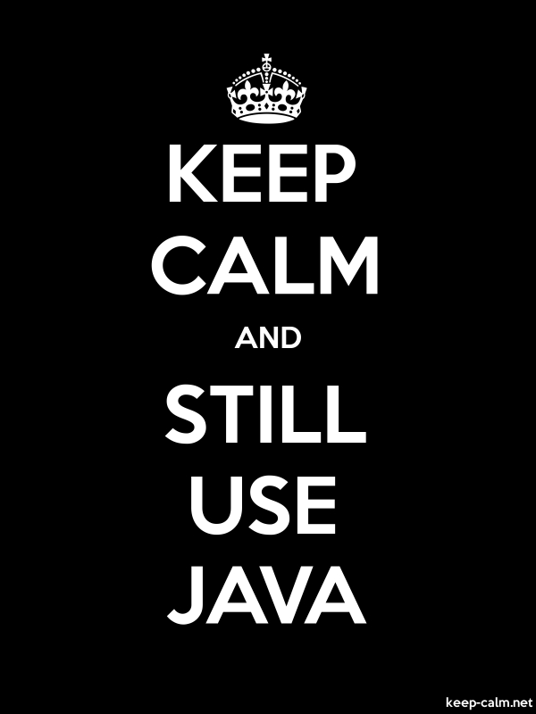 KEEP CALM AND STILL USE JAVA - white/black - Default (600x800)