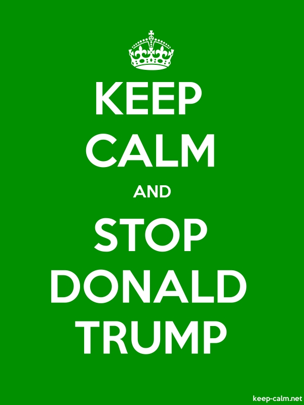 KEEP CALM AND STOP DONALD TRUMP - white/green - Default (600x800)