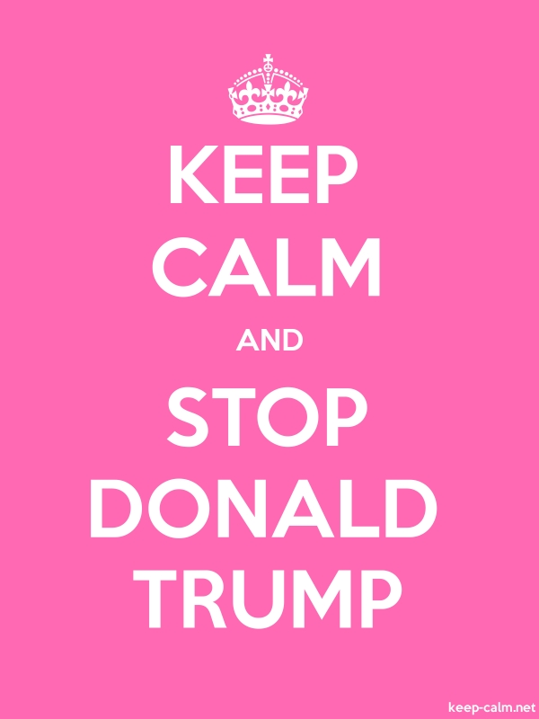 KEEP CALM AND STOP DONALD TRUMP - white/pink - Default (600x800)