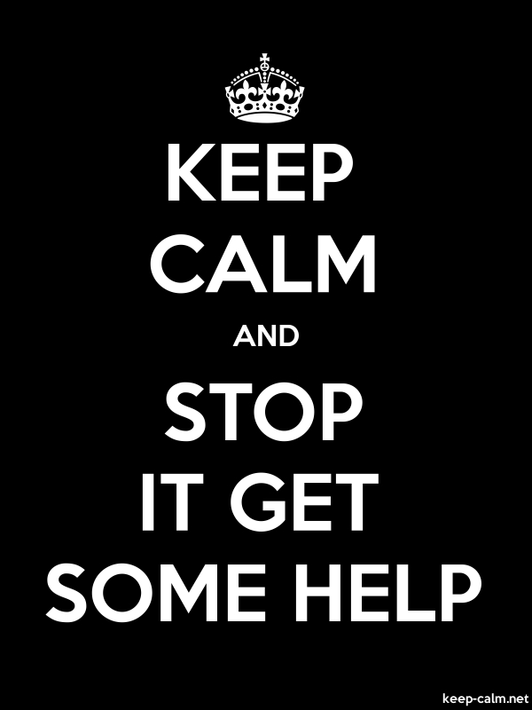 KEEP CALM AND STOP IT GET SOME HELP - white/black - Default (600x800)