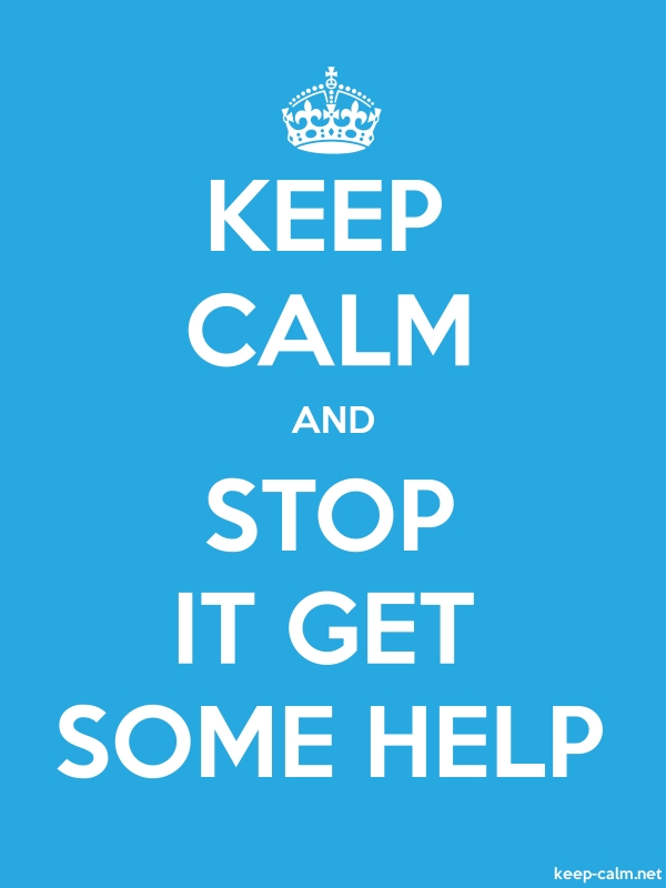 KEEP CALM AND STOP IT GET SOME HELP - white/blue - Default (600x800)