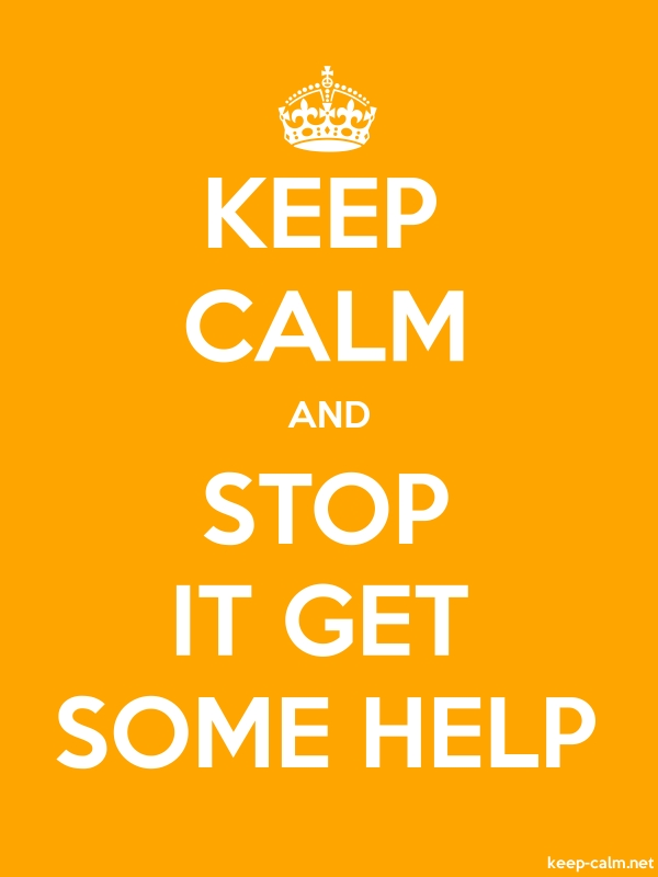 KEEP CALM AND STOP IT GET SOME HELP - white/orange - Default (600x800)