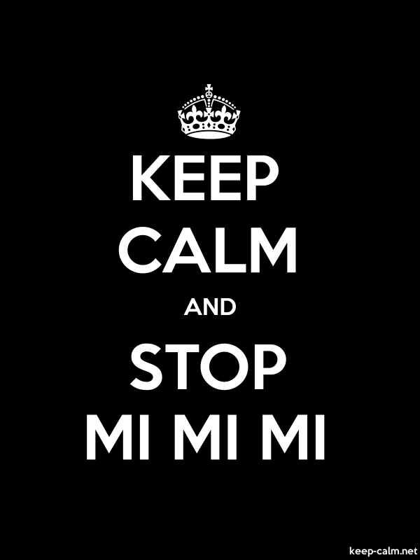 KEEP CALM AND STOP MI MI MI - white/black - Default (600x800)