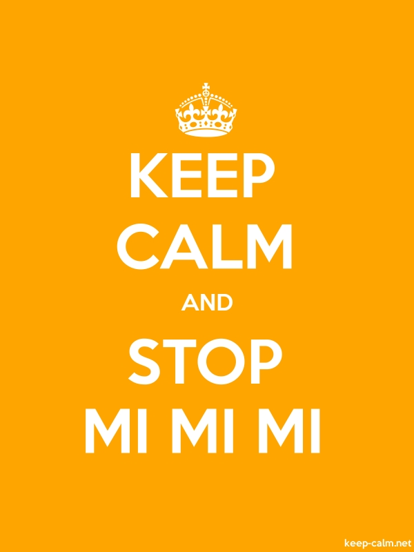 KEEP CALM AND STOP MI MI MI - white/orange - Default (600x800)