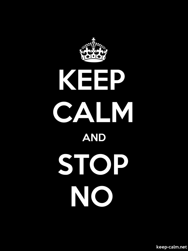 KEEP CALM AND STOP NO - white/black - Default (600x800)