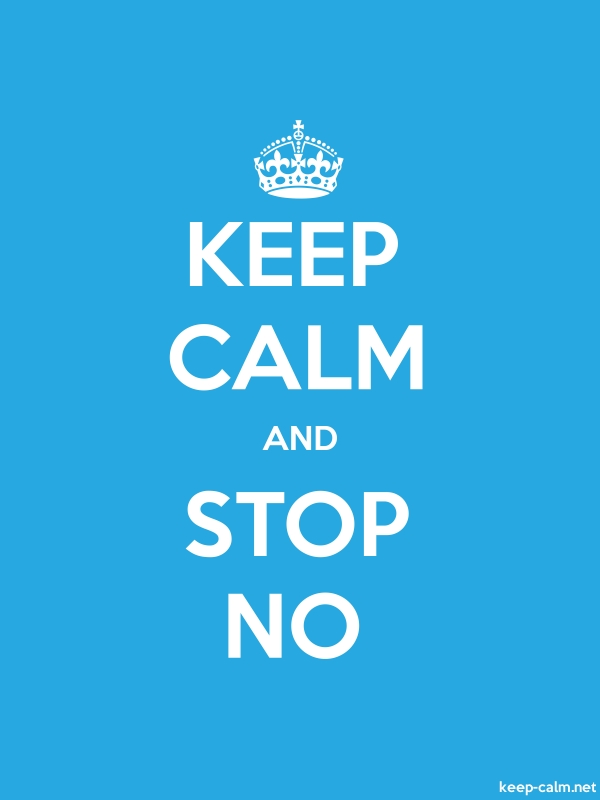 KEEP CALM AND STOP NO - white/blue - Default (600x800)