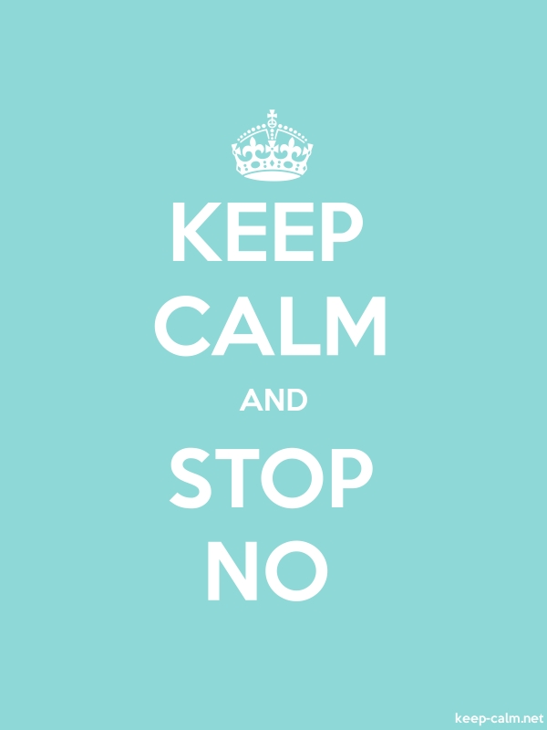 KEEP CALM AND STOP NO - white/lightblue - Default (600x800)