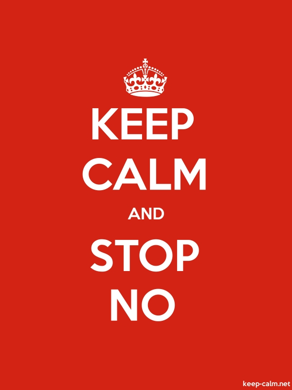 KEEP CALM AND STOP NO - white/red - Default (600x800)