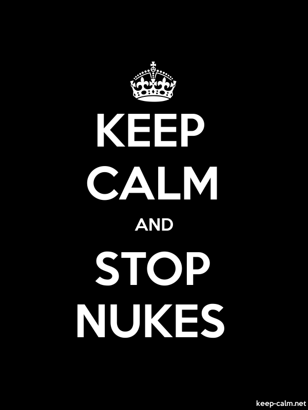 KEEP CALM AND STOP NUKES - white/black - Default (600x800)