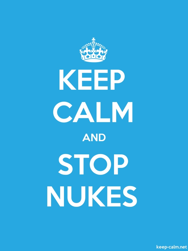 KEEP CALM AND STOP NUKES - white/blue - Default (600x800)