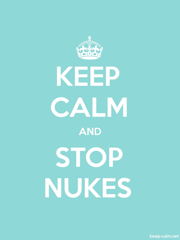 KEEP CALM AND STOP NUKES - white/lightblue - Default (600x800)
