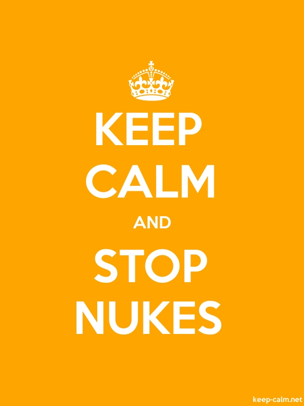 KEEP CALM AND STOP NUKES - white/orange - Default (600x800)