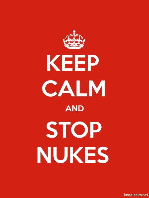 KEEP CALM AND STOP NUKES - white/red - Default (600x800)