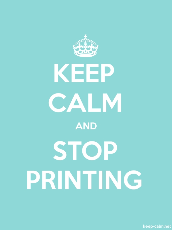 KEEP CALM AND STOP PRINTING - white/lightblue - Default (600x800)