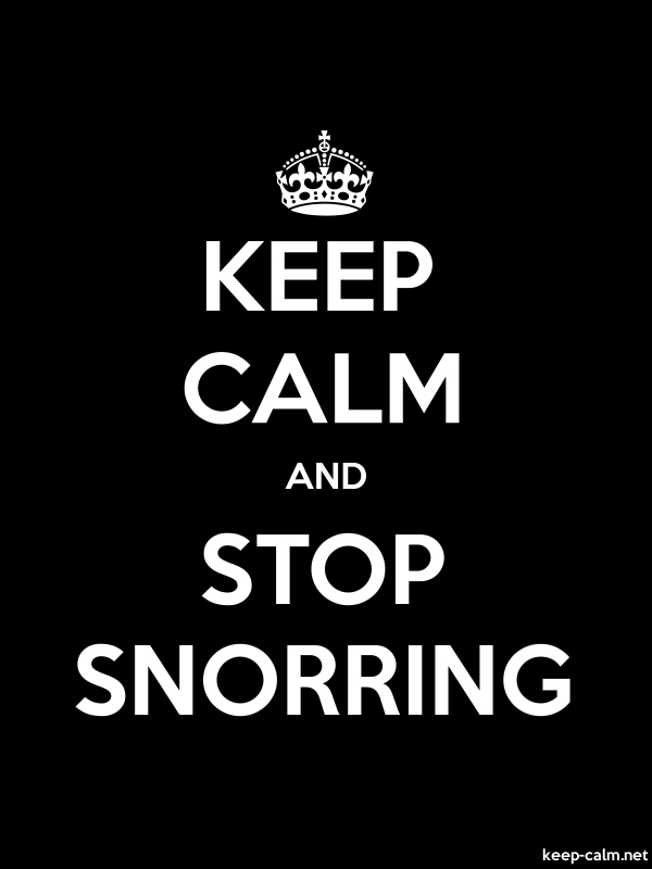 KEEP CALM AND STOP SNORRING - white/black - Default (600x800)