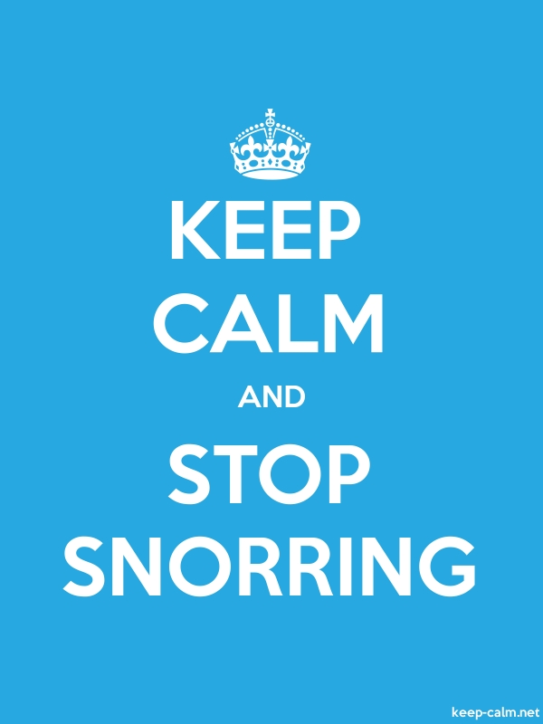 KEEP CALM AND STOP SNORRING - white/blue - Default (600x800)