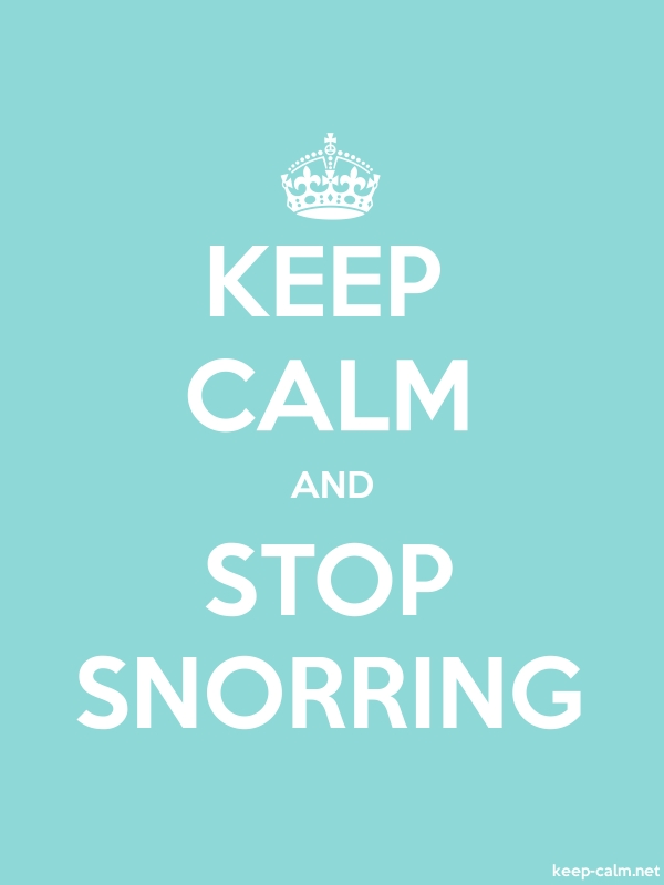 KEEP CALM AND STOP SNORRING - white/lightblue - Default (600x800)
