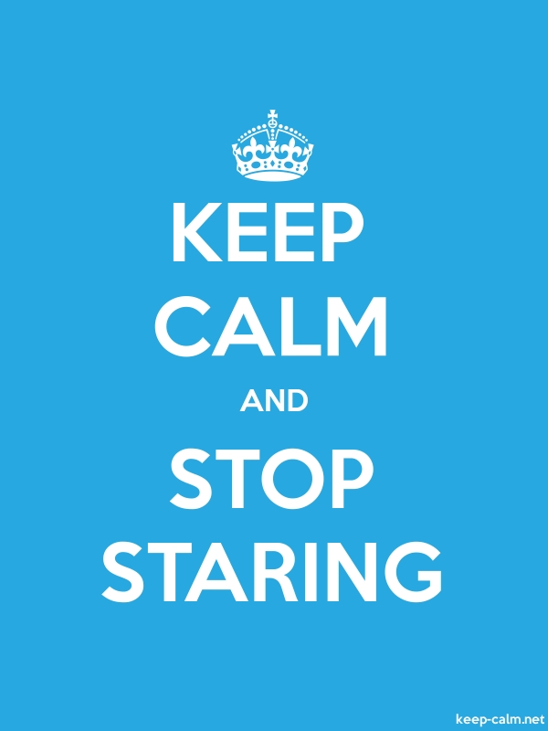 KEEP CALM AND STOP STARING - white/blue - Default (600x800)