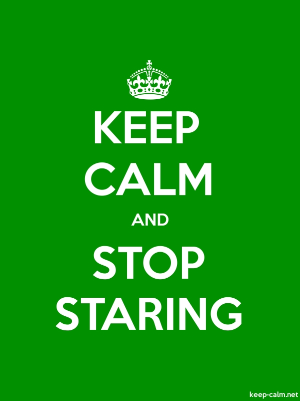KEEP CALM AND STOP STARING - white/green - Default (600x800)