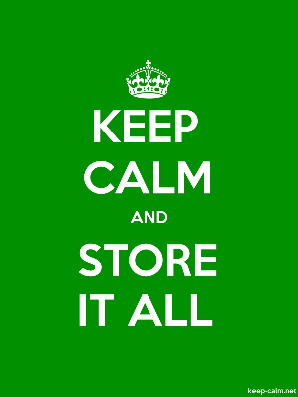 KEEP CALM AND STORE IT ALL - white/green - Default (600x800)