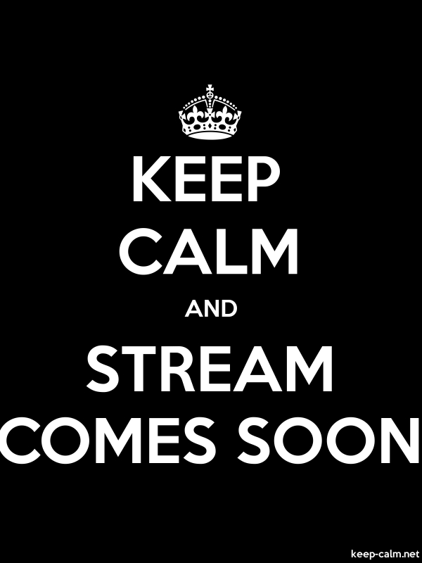 KEEP CALM AND STREAM COMES SOON - white/black - Default (600x800)