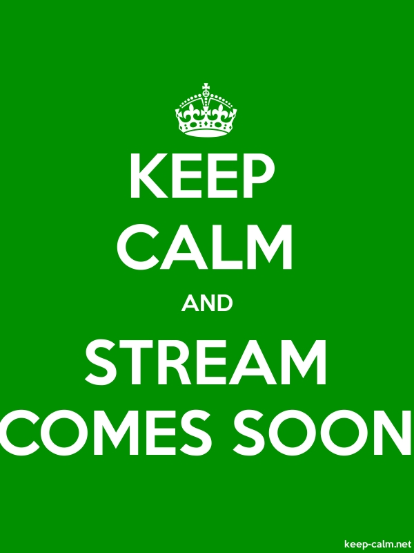 KEEP CALM AND STREAM COMES SOON - white/green - Default (600x800)