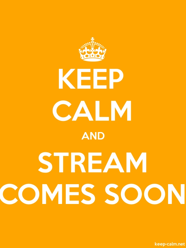 KEEP CALM AND STREAM COMES SOON - white/orange - Default (600x800)