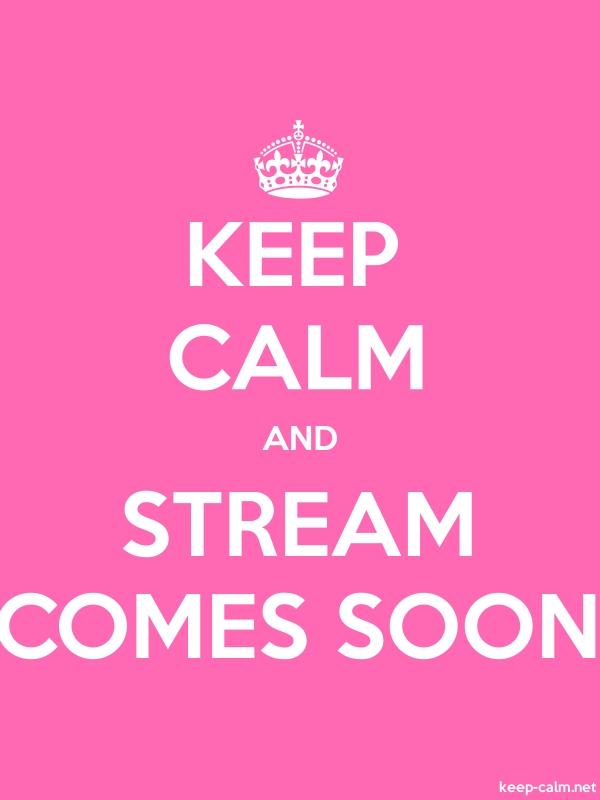 KEEP CALM AND STREAM COMES SOON - white/pink - Default (600x800)