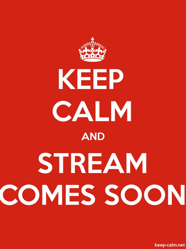 KEEP CALM AND STREAM COMES SOON - white/red - Default (600x800)