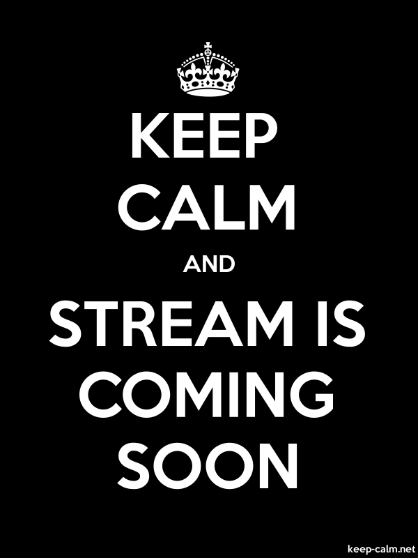 KEEP CALM AND STREAM IS COMING SOON - white/black - Default (600x800)