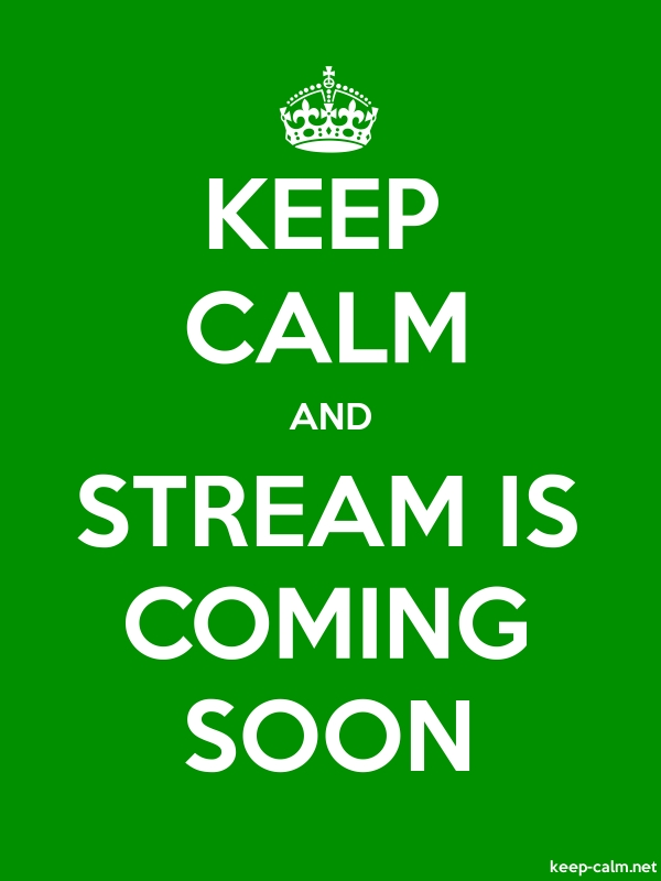 KEEP CALM AND STREAM IS COMING SOON - white/green - Default (600x800)