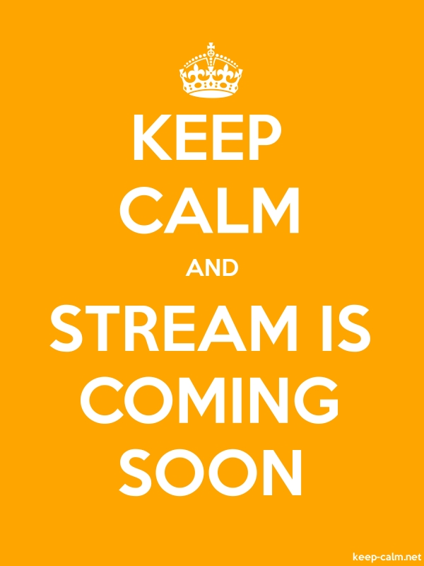 KEEP CALM AND STREAM IS COMING SOON - white/orange - Default (600x800)