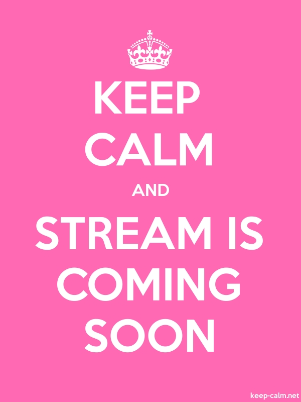 KEEP CALM AND STREAM IS COMING SOON - white/pink - Default (600x800)
