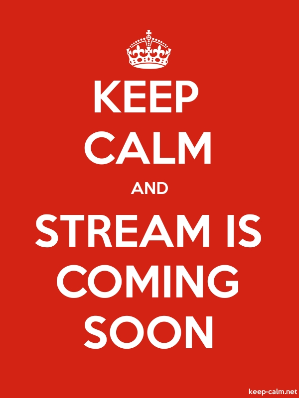 KEEP CALM AND STREAM IS COMING SOON - white/red - Default (600x800)