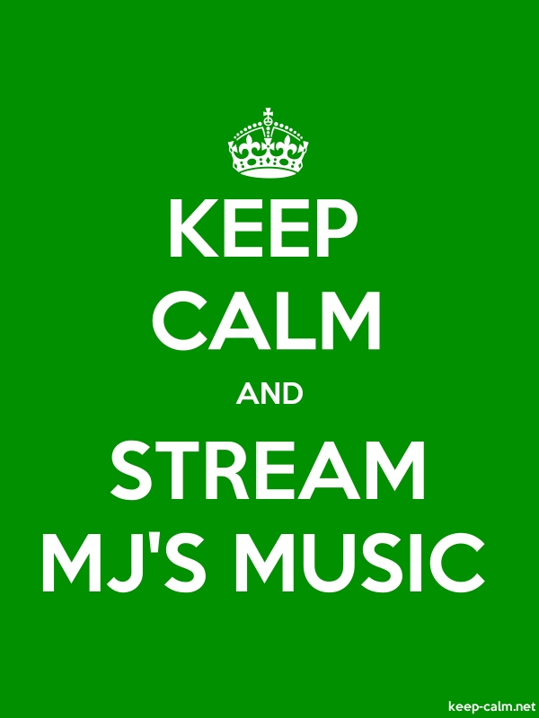KEEP CALM AND STREAM MJ'S MUSIC - white/green - Default (600x800)