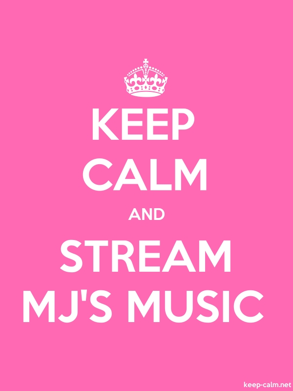 KEEP CALM AND STREAM MJ'S MUSIC - white/pink - Default (600x800)