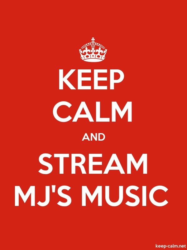 KEEP CALM AND STREAM MJ'S MUSIC - white/red - Default (600x800)