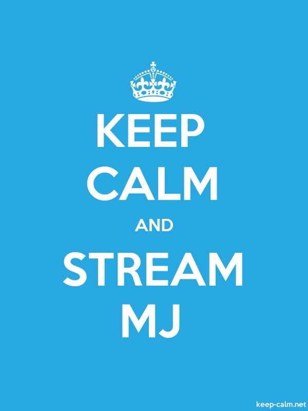 KEEP CALM AND STREAM MJ - white/blue - Default (600x800)
