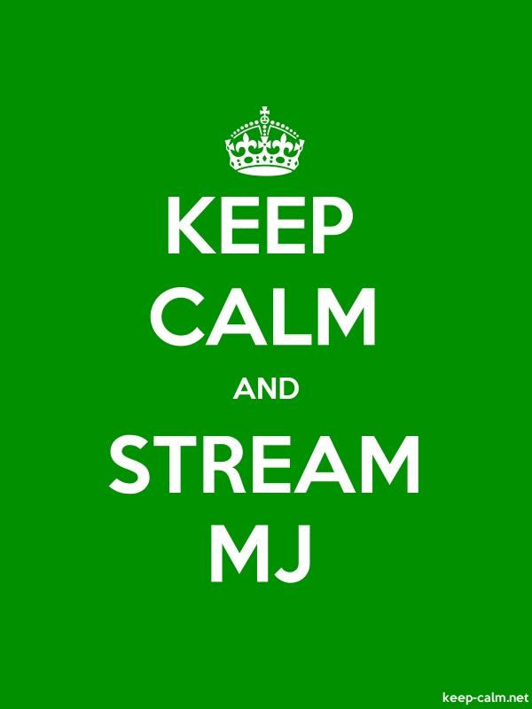 KEEP CALM AND STREAM MJ - white/green - Default (600x800)