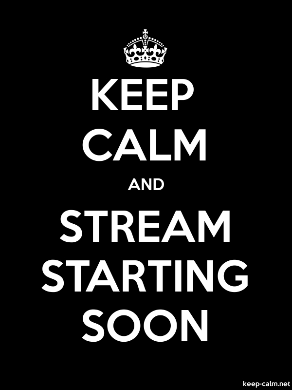 KEEP CALM AND STREAM STARTING SOON - white/black - Default (600x800)