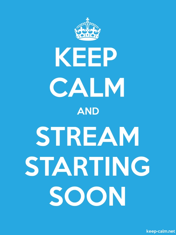 KEEP CALM AND STREAM STARTING SOON - white/blue - Default (600x800)