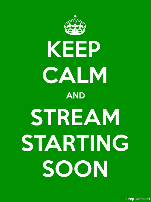 KEEP CALM AND STREAM STARTING SOON - white/green - Default (600x800)
