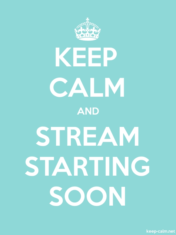 KEEP CALM AND STREAM STARTING SOON - white/lightblue - Default (600x800)