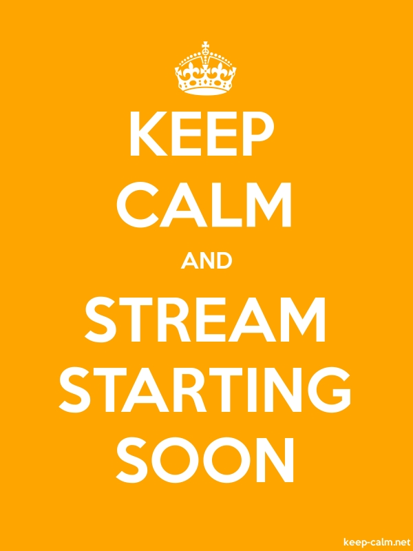 KEEP CALM AND STREAM STARTING SOON - white/orange - Default (600x800)