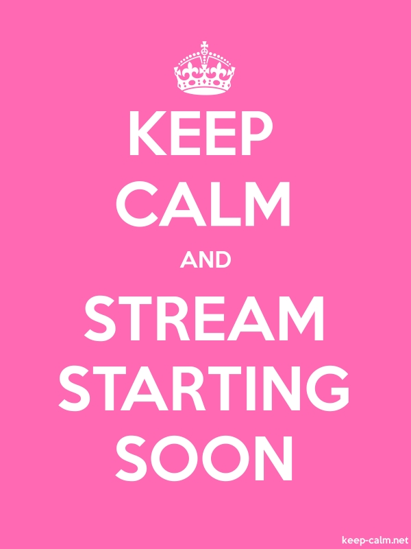 KEEP CALM AND STREAM STARTING SOON - white/pink - Default (600x800)