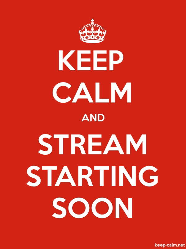 KEEP CALM AND STREAM STARTING SOON - white/red - Default (600x800)