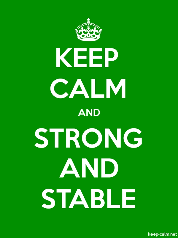 KEEP CALM AND STRONG AND STABLE - white/green - Default (600x800)