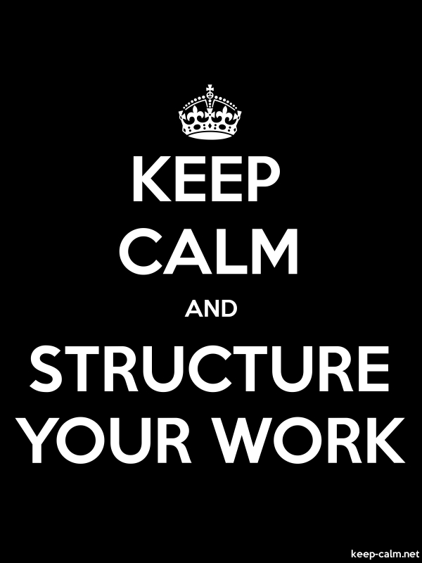 KEEP CALM AND STRUCTURE YOUR WORK - white/black - Default (600x800)